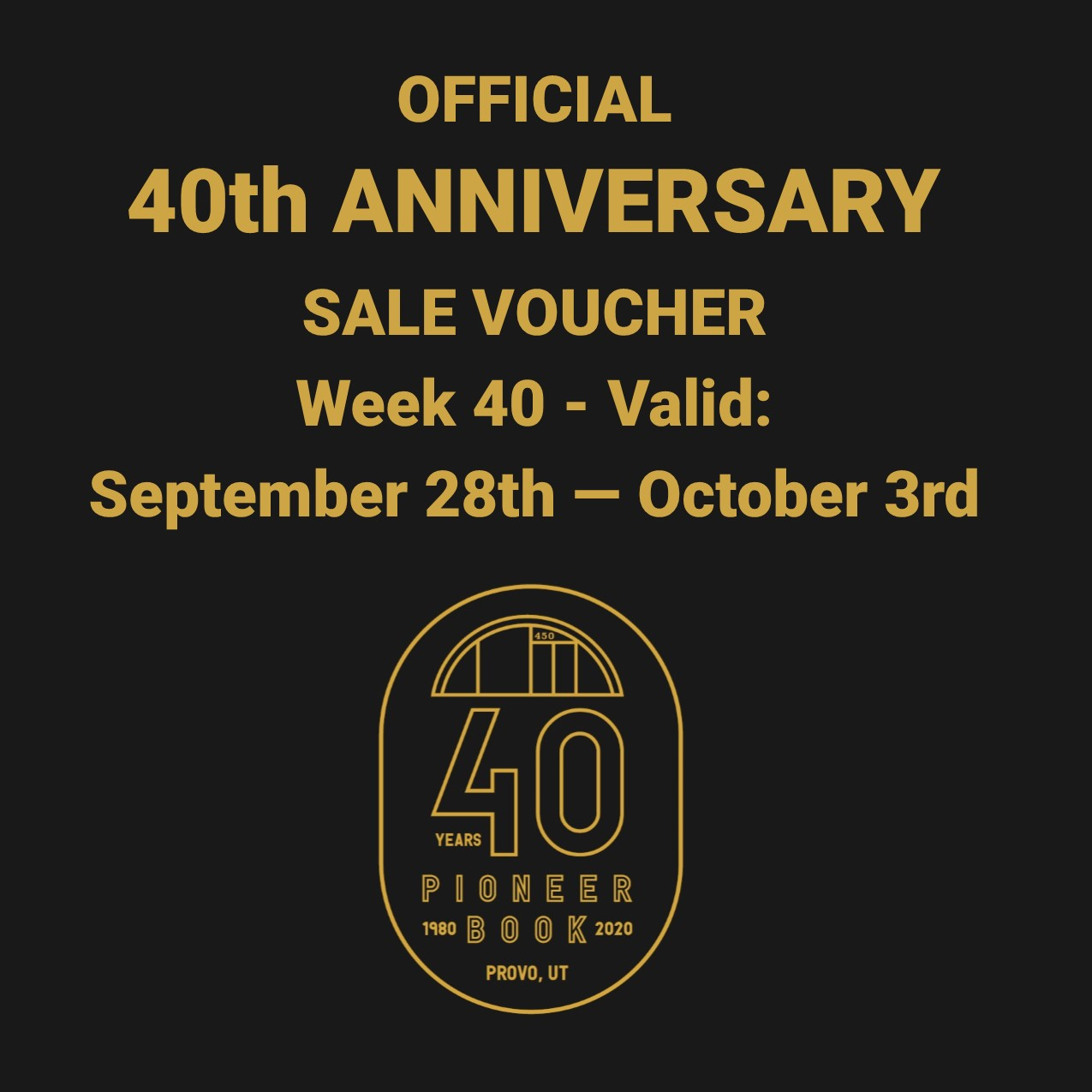 Image for 40th Anniversary Sale! Voucher - Week 40: September 28th - October 3rd