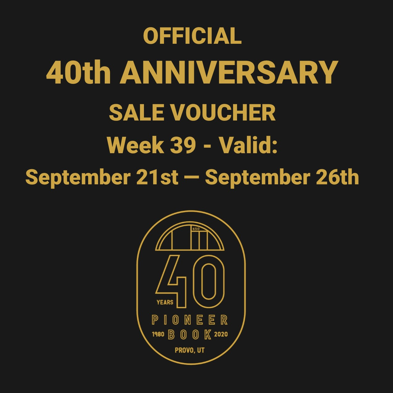 Image for 40th Anniversary Sale! Voucher - Week 39: September 21st - September 26th