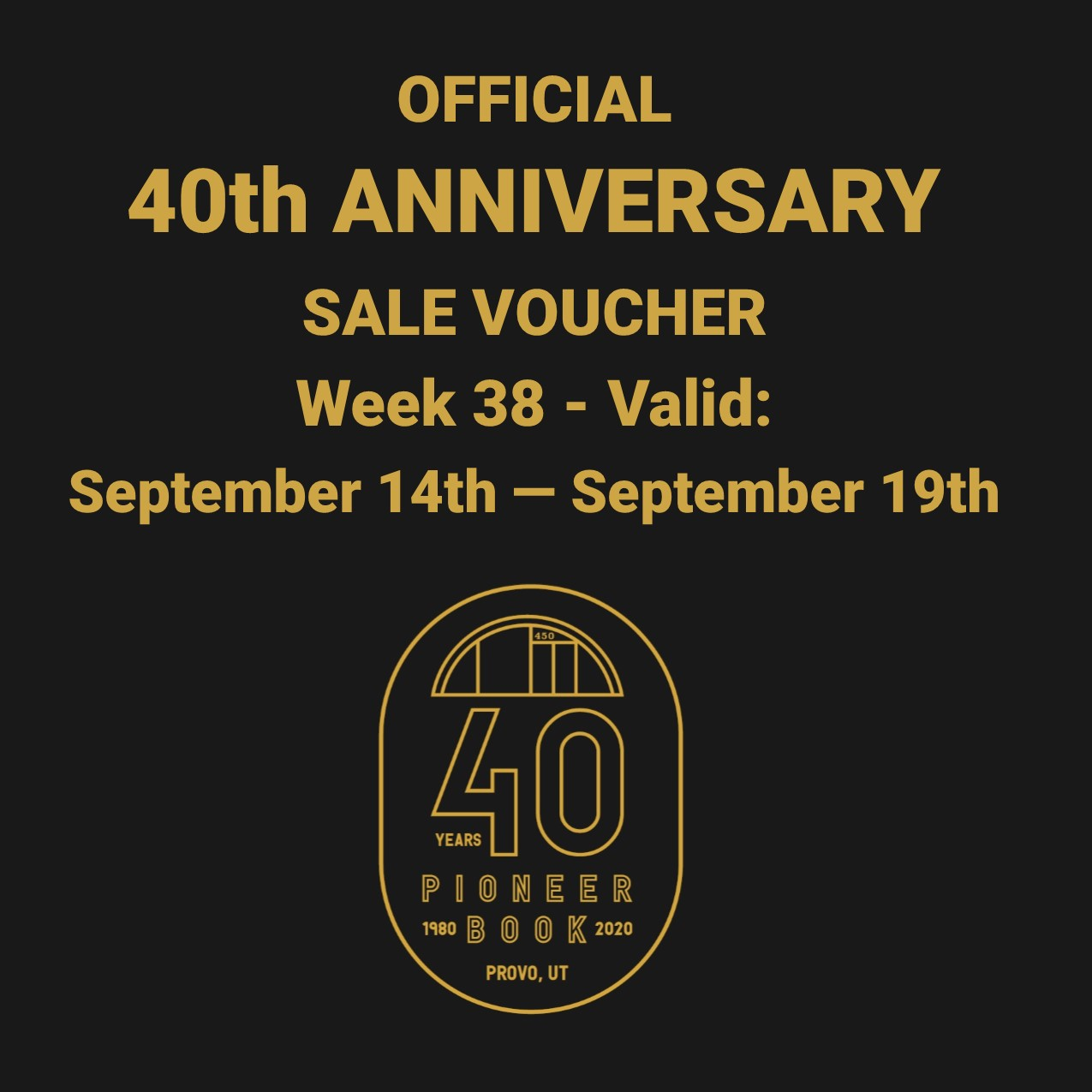 Image for 40th Anniversary Sale! Voucher - Week 38: September 14th - September 19th