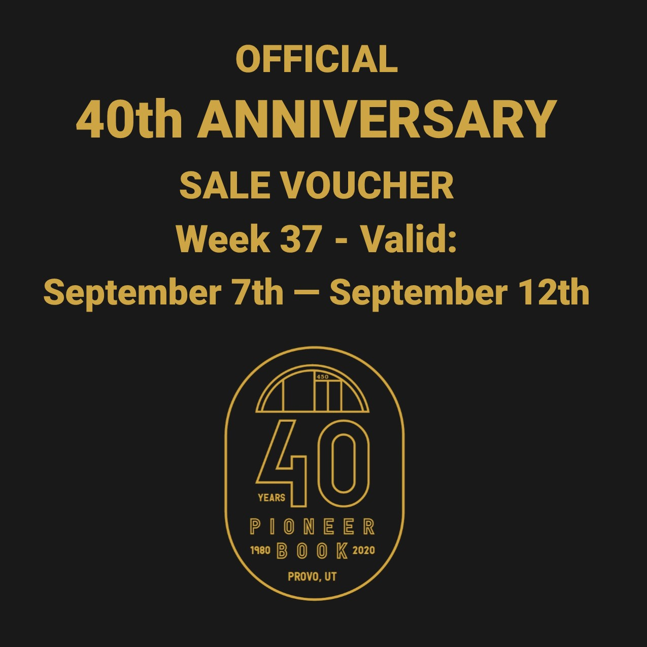 Image for 40th Anniversary Sale! Voucher - Week 37: September 7th - September 12th