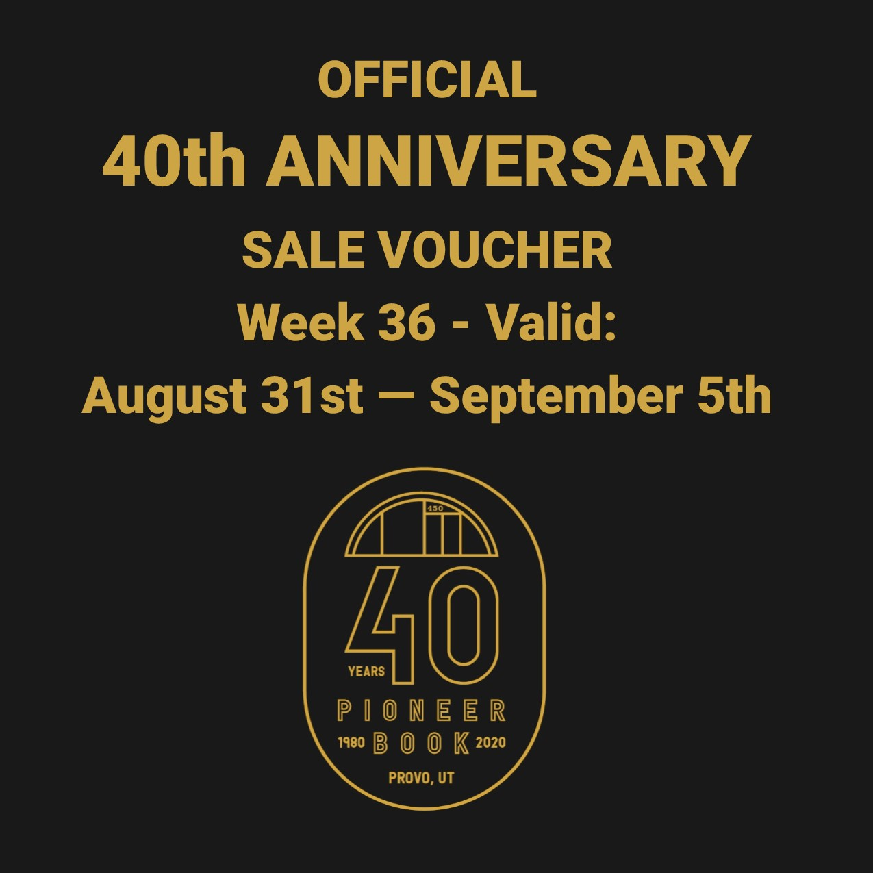 Image for 40th Anniversary Sale! Voucher - Week 36: August 31st - September 5th