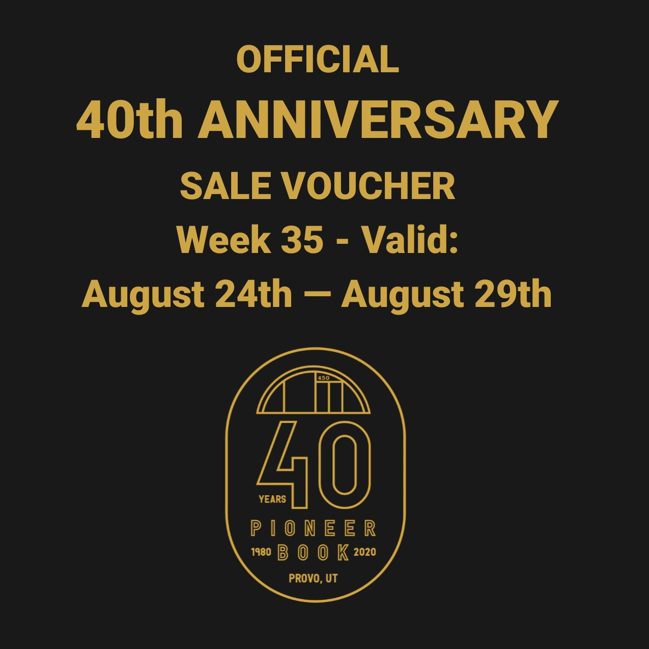 Image for 40th Anniversary Sale! Voucher - Week 35: August 24th - August 29th