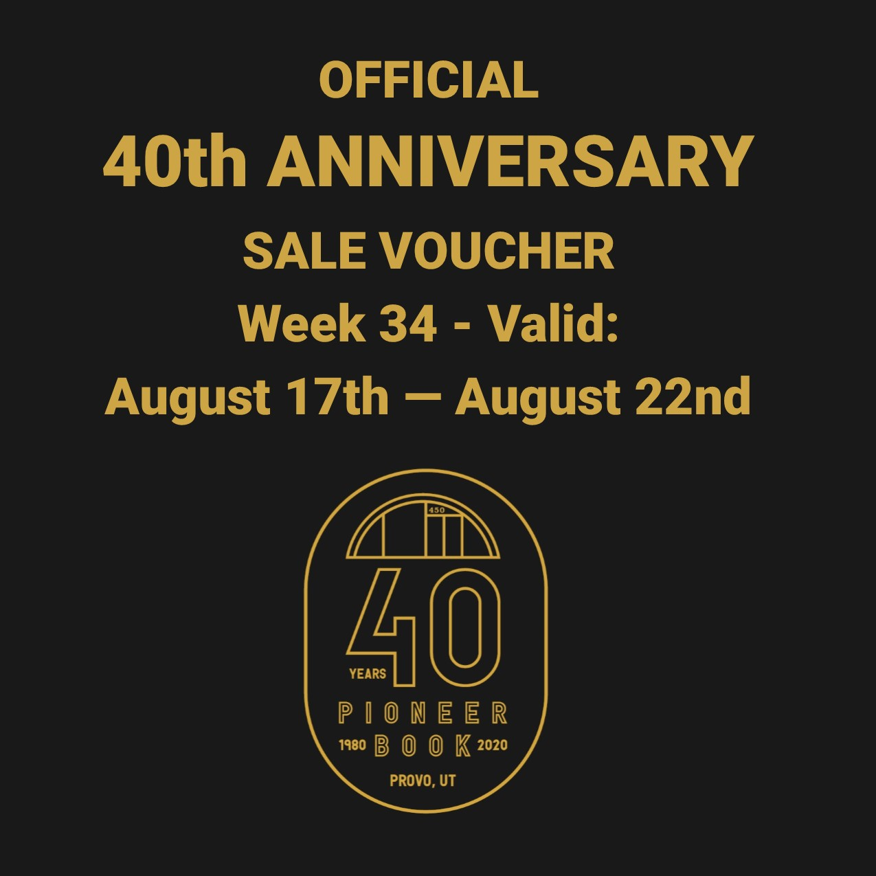 Image for 40th Anniversary Sale! Voucher - Week 34: August 17th - August 22nd