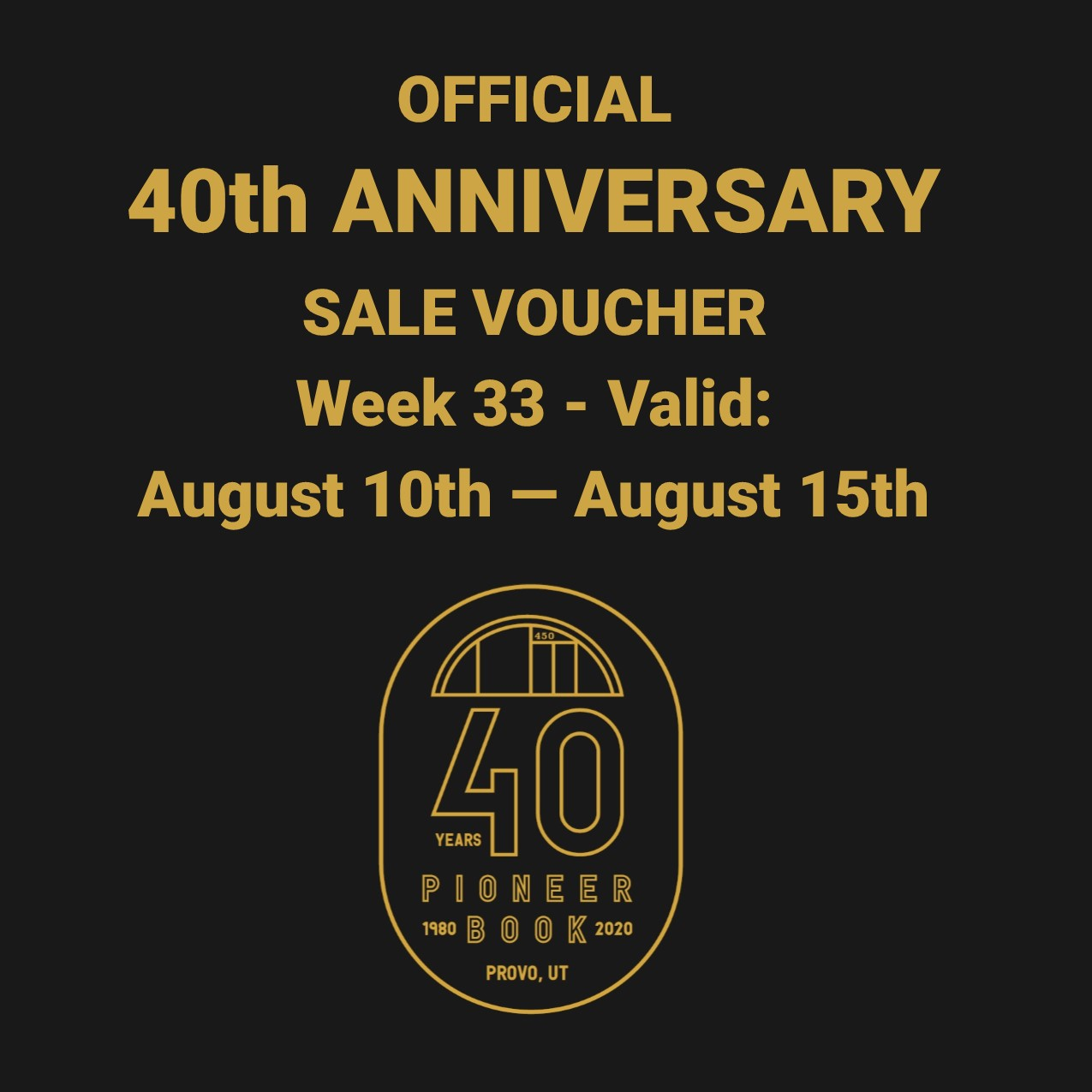Image for 40th Anniversary Sale! Voucher - Week 33: August 10th - August 15th