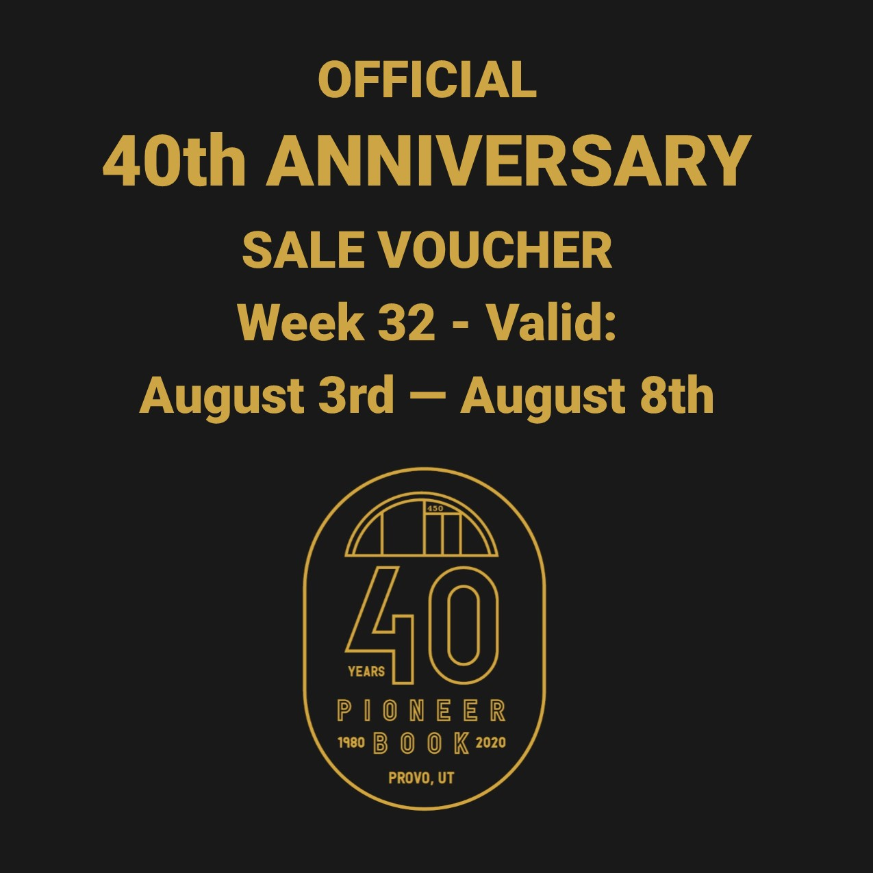 Image for 40th Anniversary Sale! Voucher - Week 32: August 3rd - August 8th